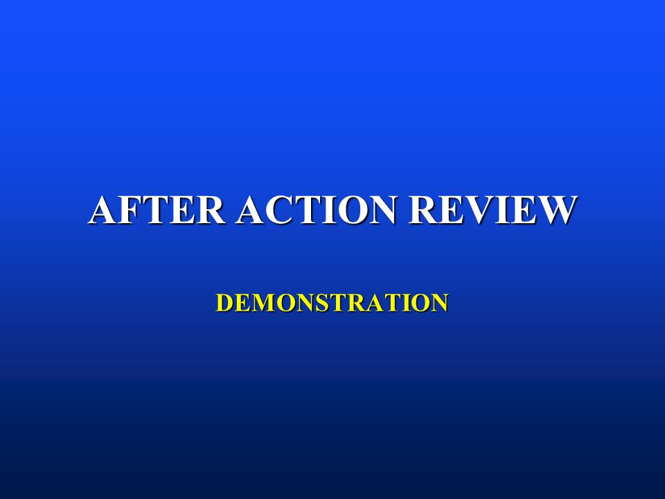 AFTER ACTION REVIEW DEMONSTRATION B