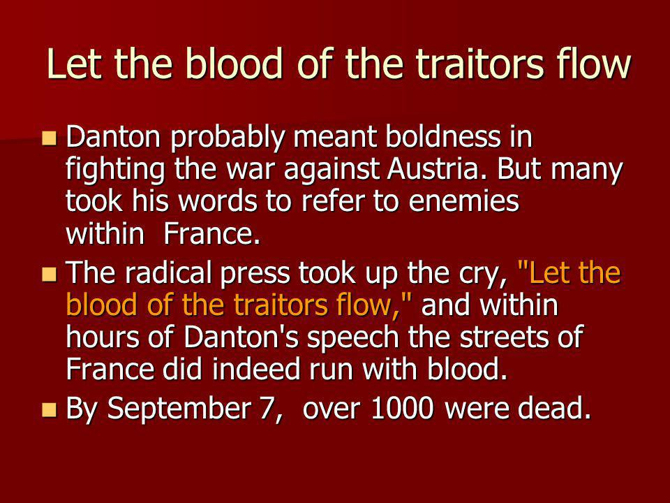 Let the blood of the traitors flow