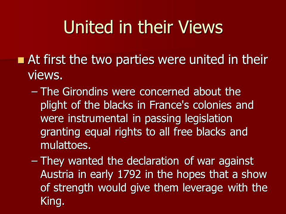 United in their Views At first the two parties were united in their views.