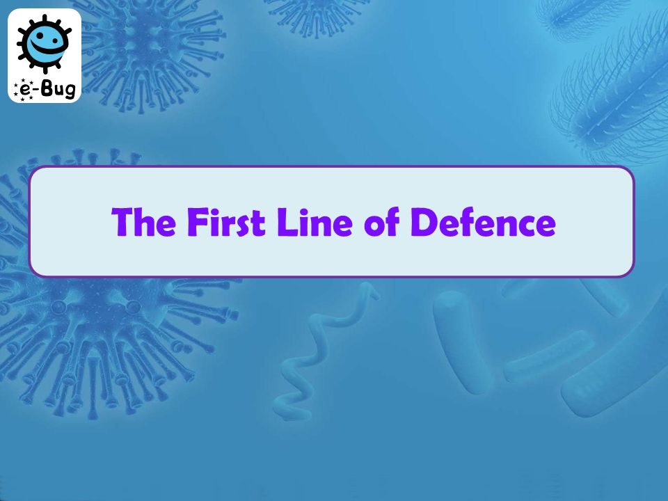 The First Line of Defence