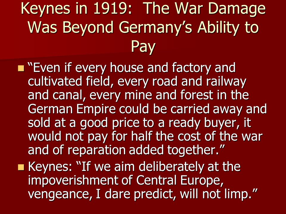 Keynes in 1919: The War Damage Was Beyond Germany's Ability to Pay