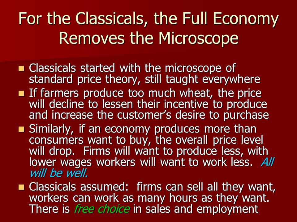 For the Classicals, the Full Economy Removes the Microscope