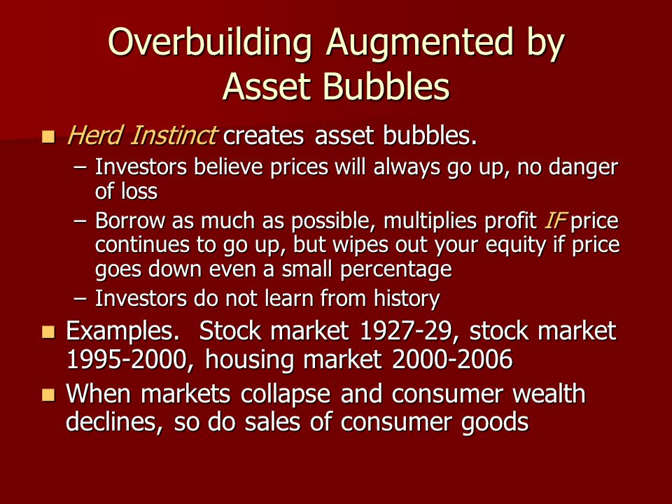 Overbuilding Augmented by Asset Bubbles