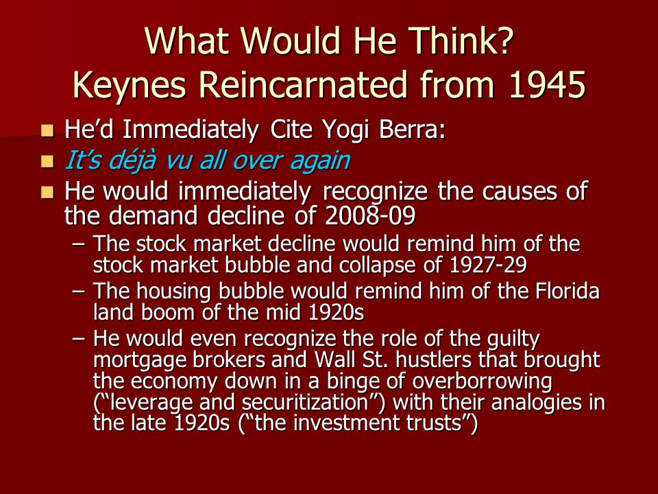 What Would He Think Keynes Reincarnated from 1945