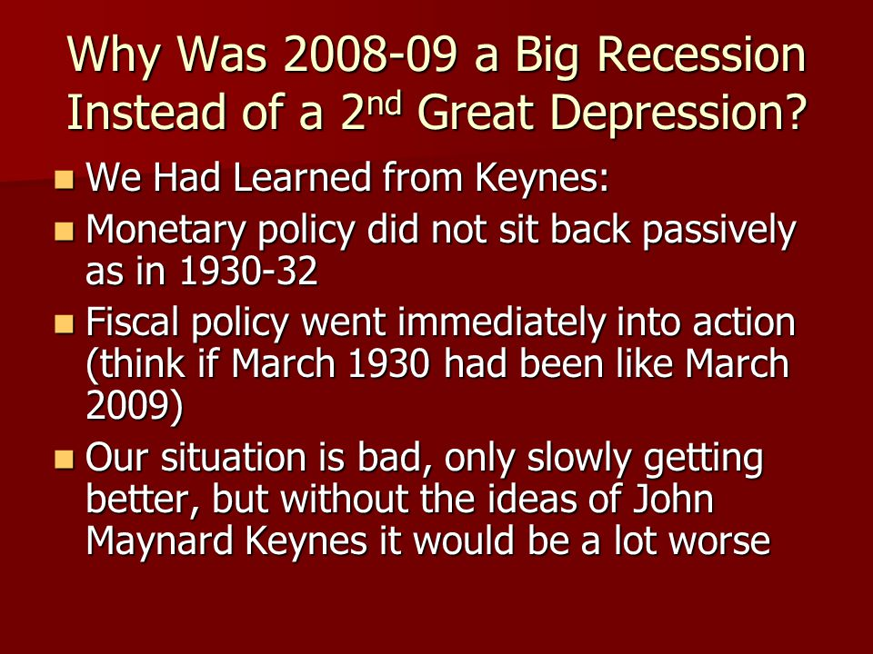 Why Was 2008-09 a Big Recession Instead of a 2nd Great Depression