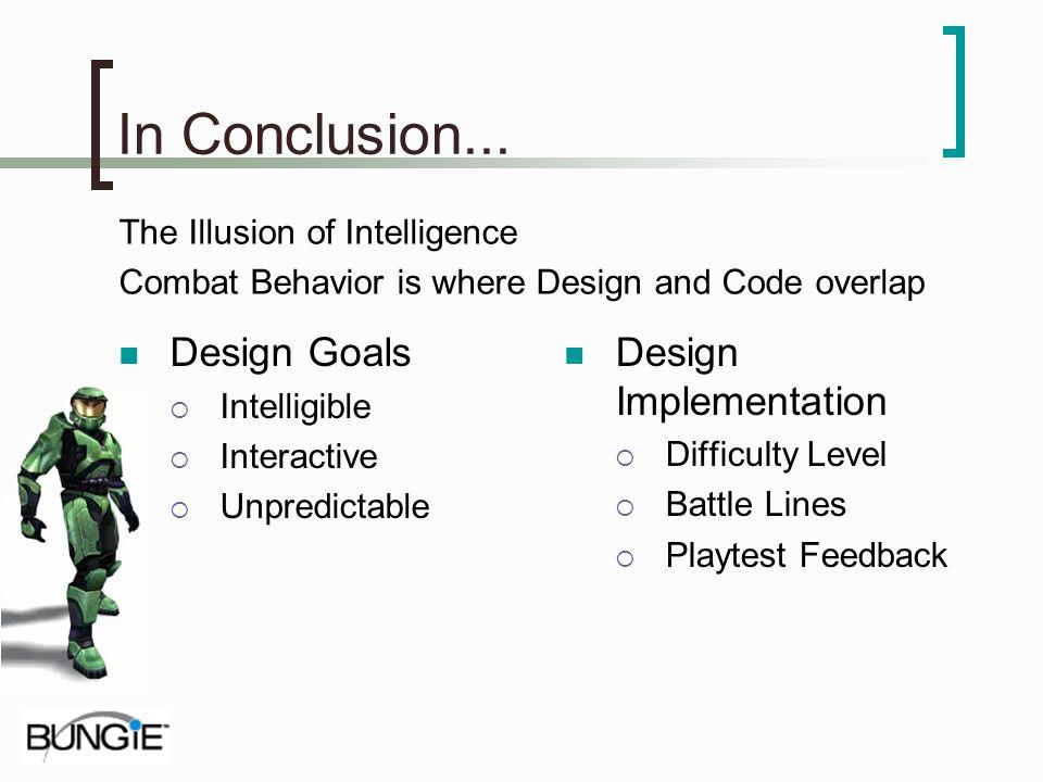 In Conclusion... Design Goals Design Implementation