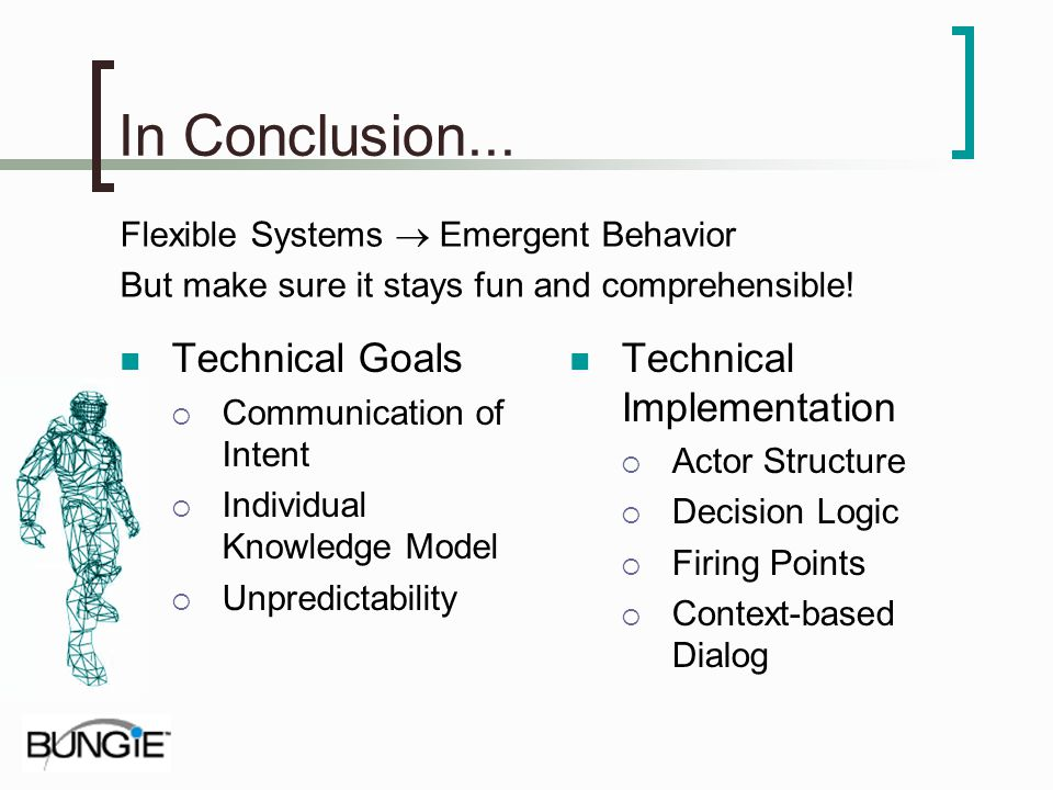 In Conclusion... Technical Goals Technical Implementation