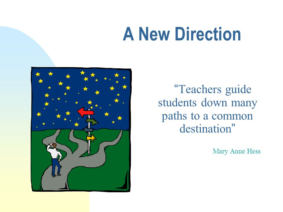 Teachers guide students down many paths to a common destination