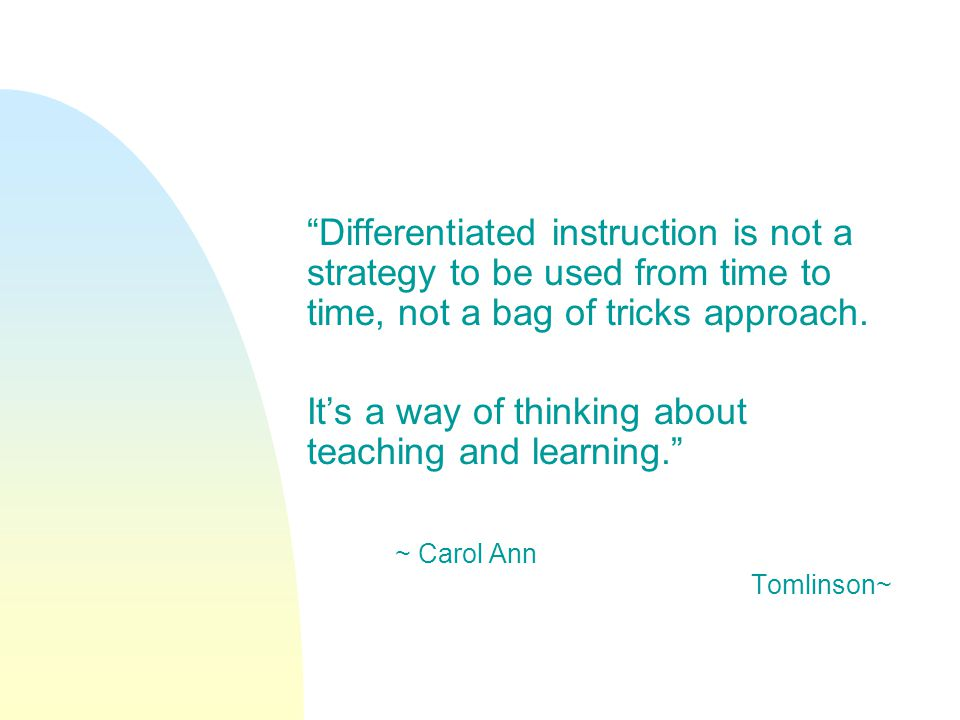 It's a way of thinking about teaching and learning.