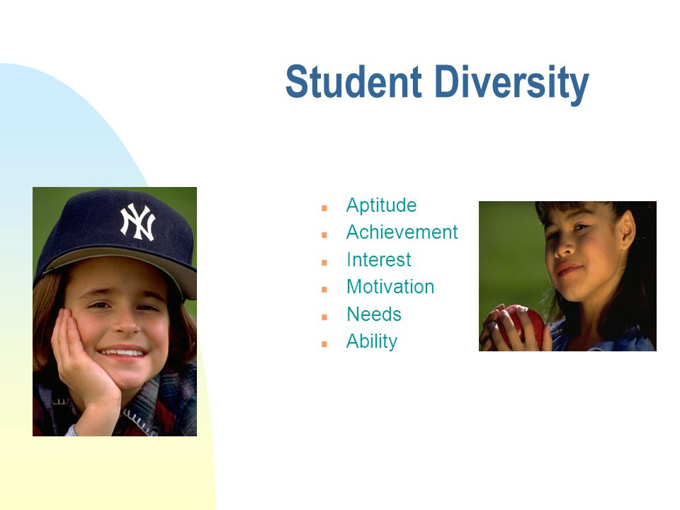 Student Diversity Aptitude Achievement Interest Motivation Needs
