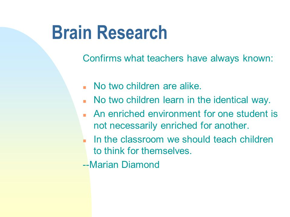 Brain Research Confirms what teachers have always known: