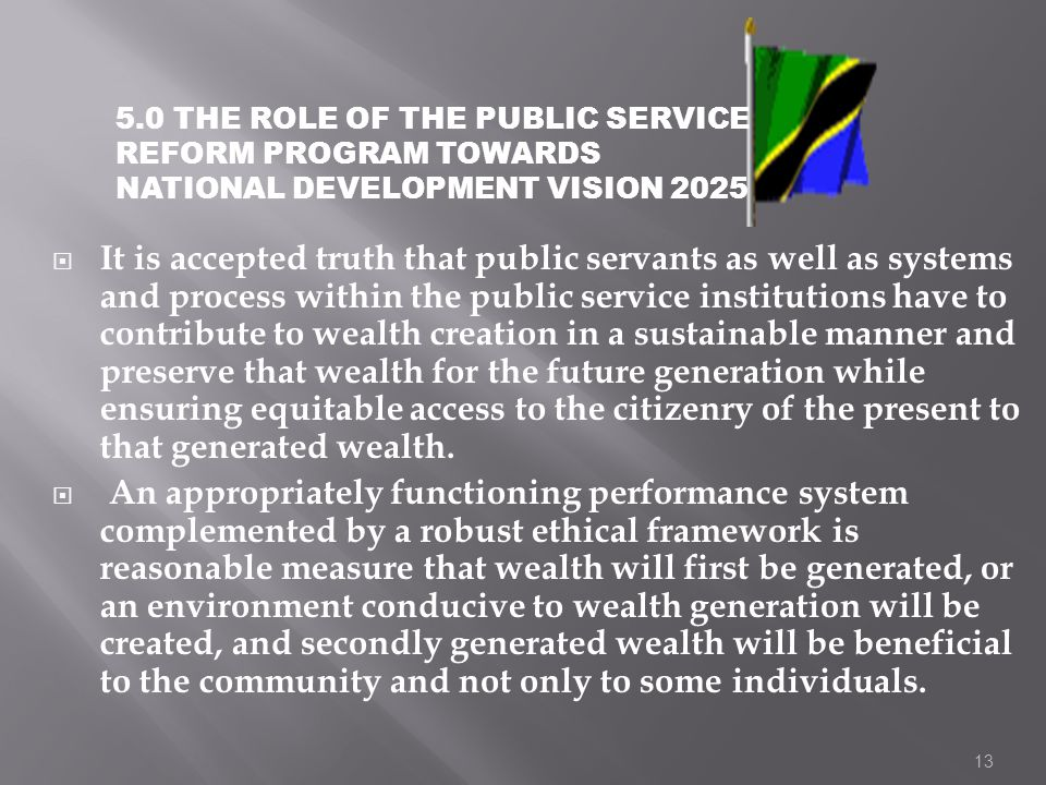 5.0 THE ROLE OF THE PUBLIC SERVICE REFORM PROGRAM TOWARDS NATIONAL DEVELOPMENT VISION 2025