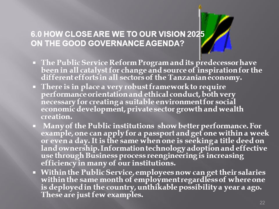 6.0 HOW CLOSE ARE WE TO OUR VISION 2025 ON THE GOOD GOVERNANCE AGENDA