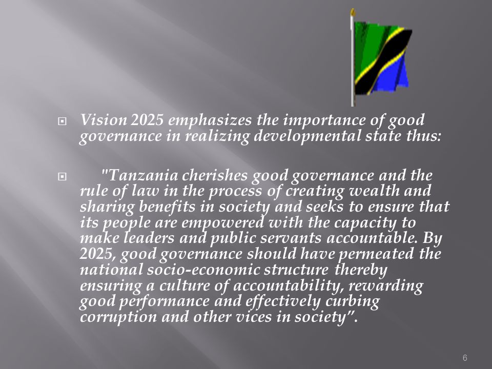 Vision 2025 emphasizes the importance of good governance in realizing developmental state thus: