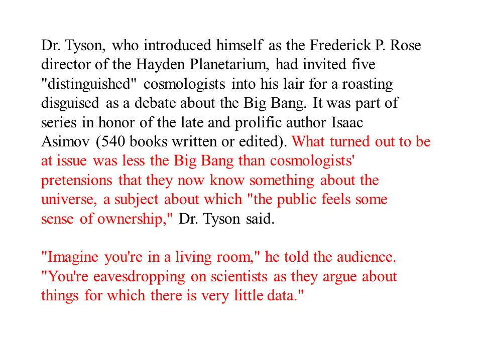 Dr. Tyson, who introduced himself as the Frederick P. Rose