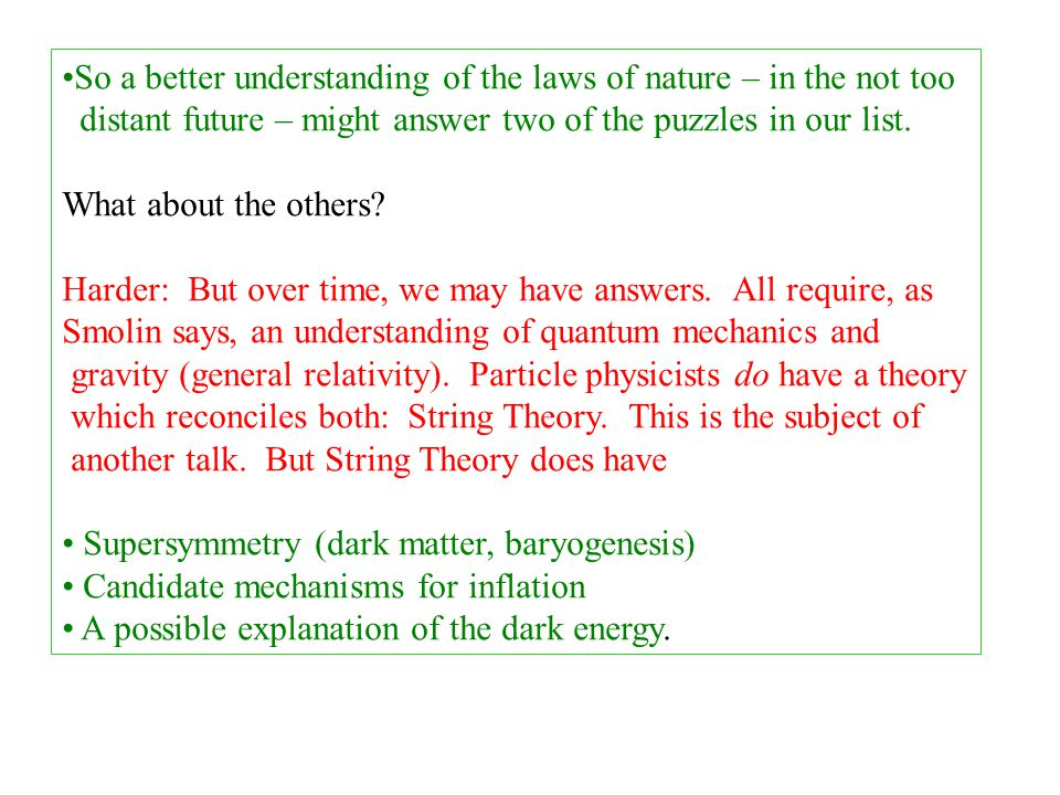 So a better understanding of the laws of nature – in the not too