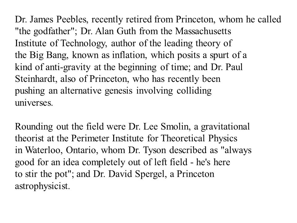 Dr. James Peebles, recently retired from Princeton, whom he called