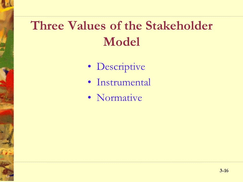 Three Values of the Stakeholder Model