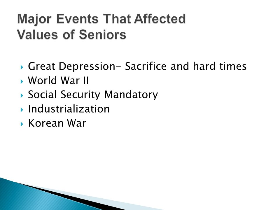 Major Events That Affected Values of Seniors