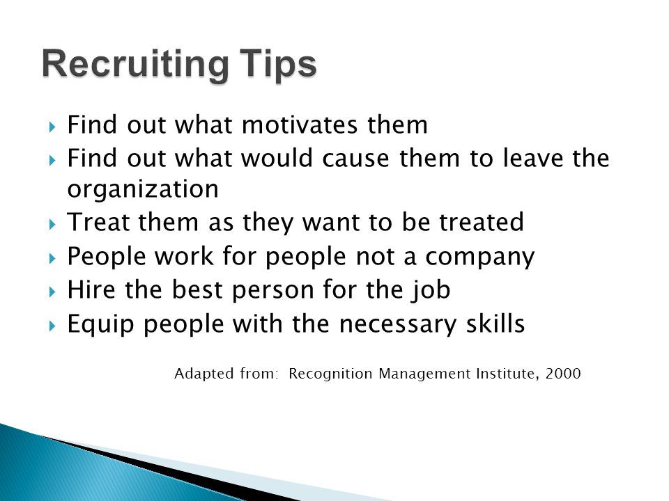 Recruiting Tips Find out what motivates them