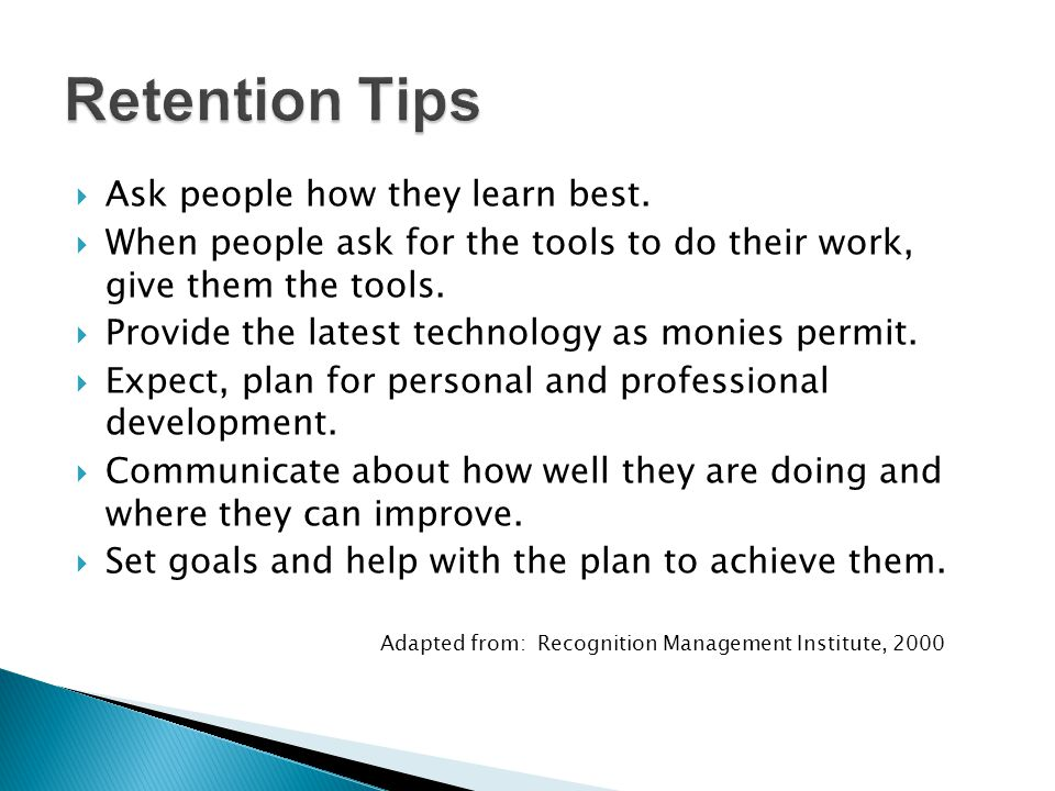 Retention Tips Ask people how they learn best.