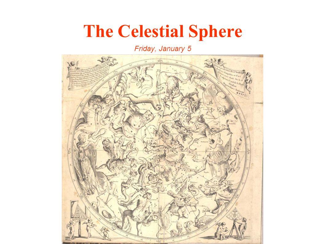 The Celestial Sphere Friday, January 5