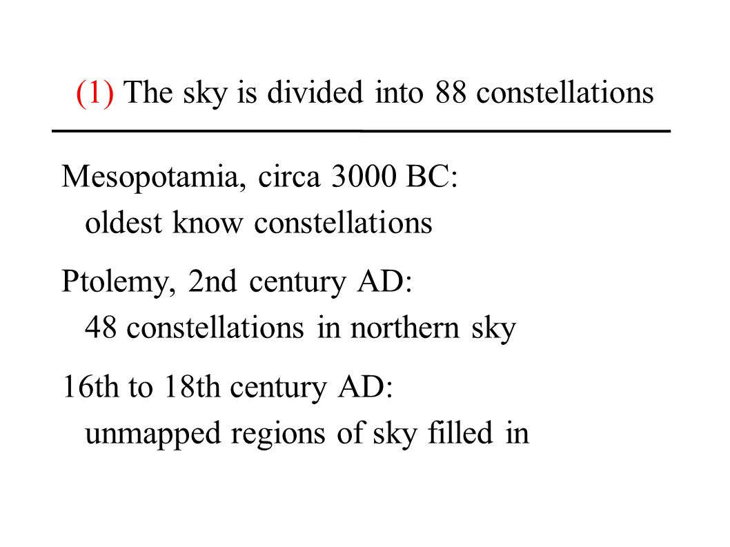 (1) The sky is divided into 88 constellations