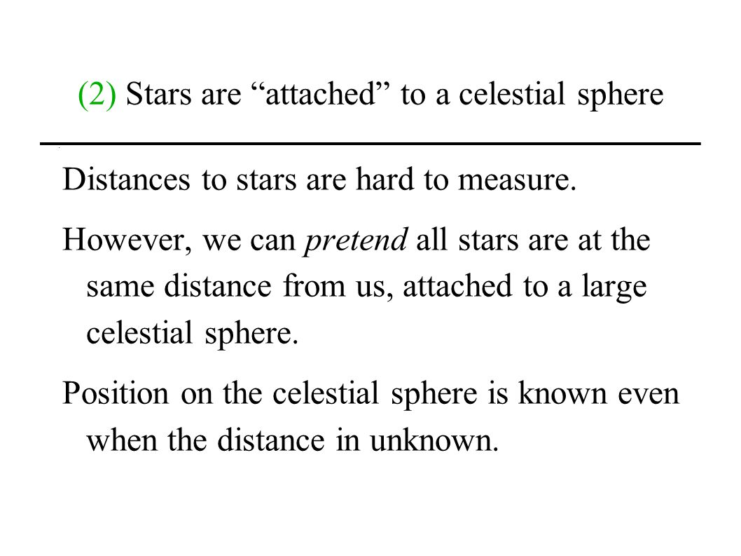 (2) Stars are attached to a celestial sphere