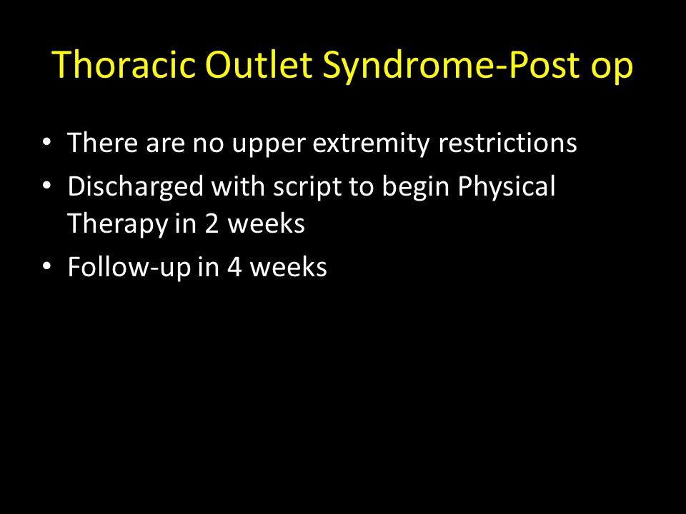 Thoracic Outlet Syndrome-Post op