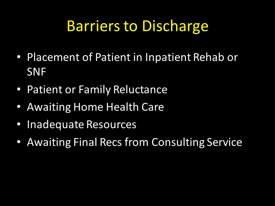 Barriers to Discharge Placement of Patient in Inpatient Rehab or SNF
