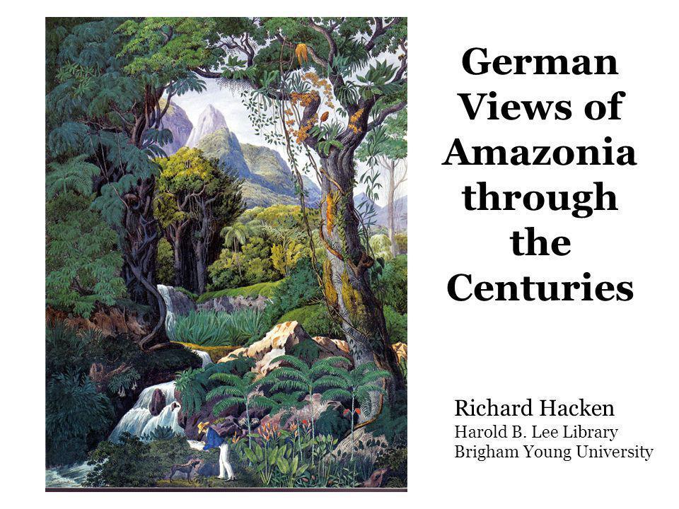 German Views of Amazonia through the Centuries