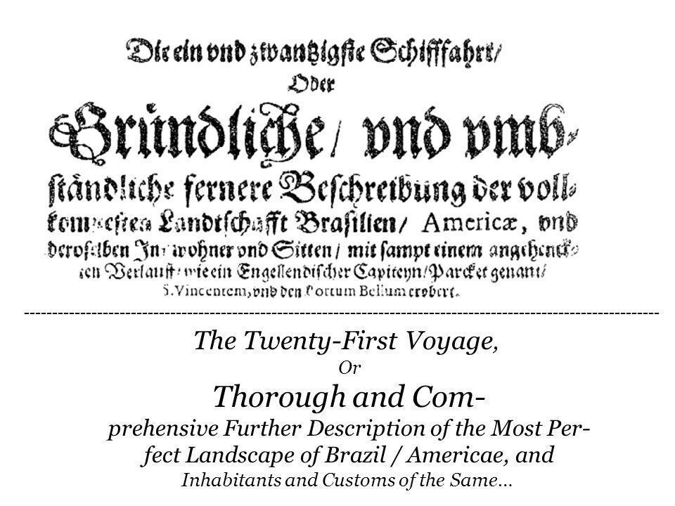Thorough and Com- The Twenty-First Voyage,