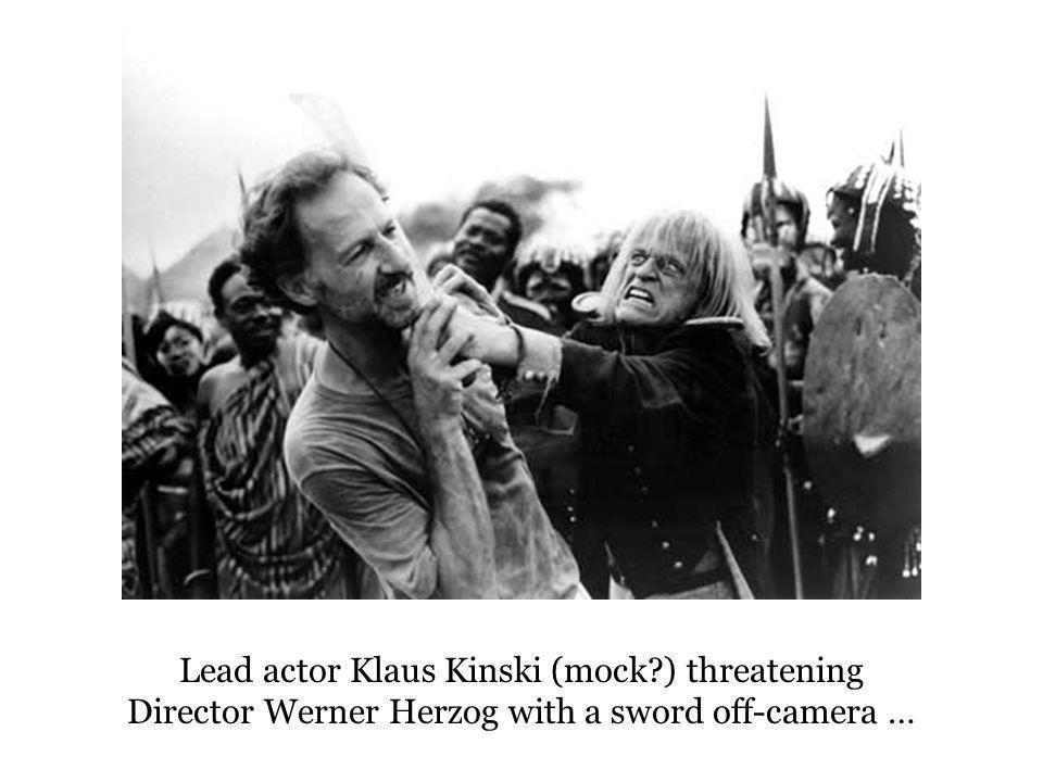 Lead actor Klaus Kinski (mock ) threatening