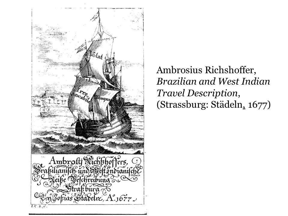 Ambrosius Richshoffer, Brazilian and West Indian Travel Description,