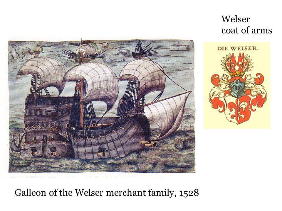 Galleon of the Welser merchant family, 1528