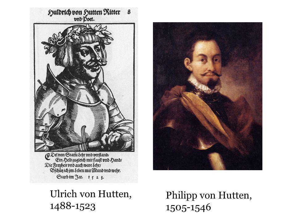 Ulrich von Hutten, Philipp von Hutten, 1488-1523 1505-1546