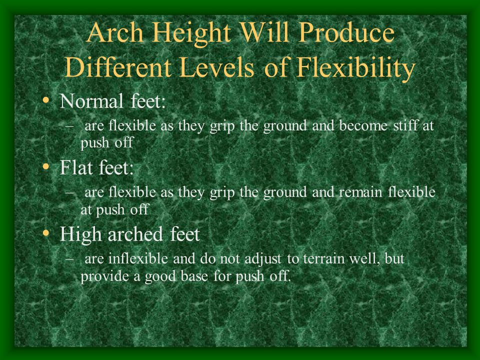 Arch Height Will Produce Different Levels of Flexibility