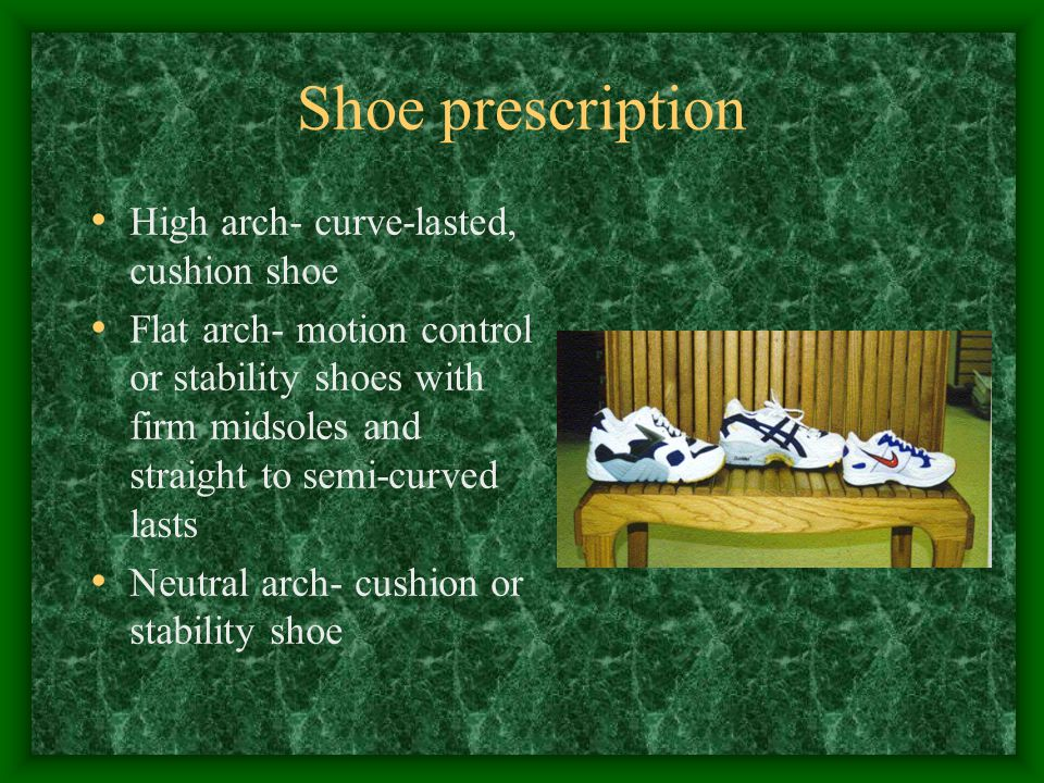 Shoe prescription High arch- curve-lasted, cushion shoe