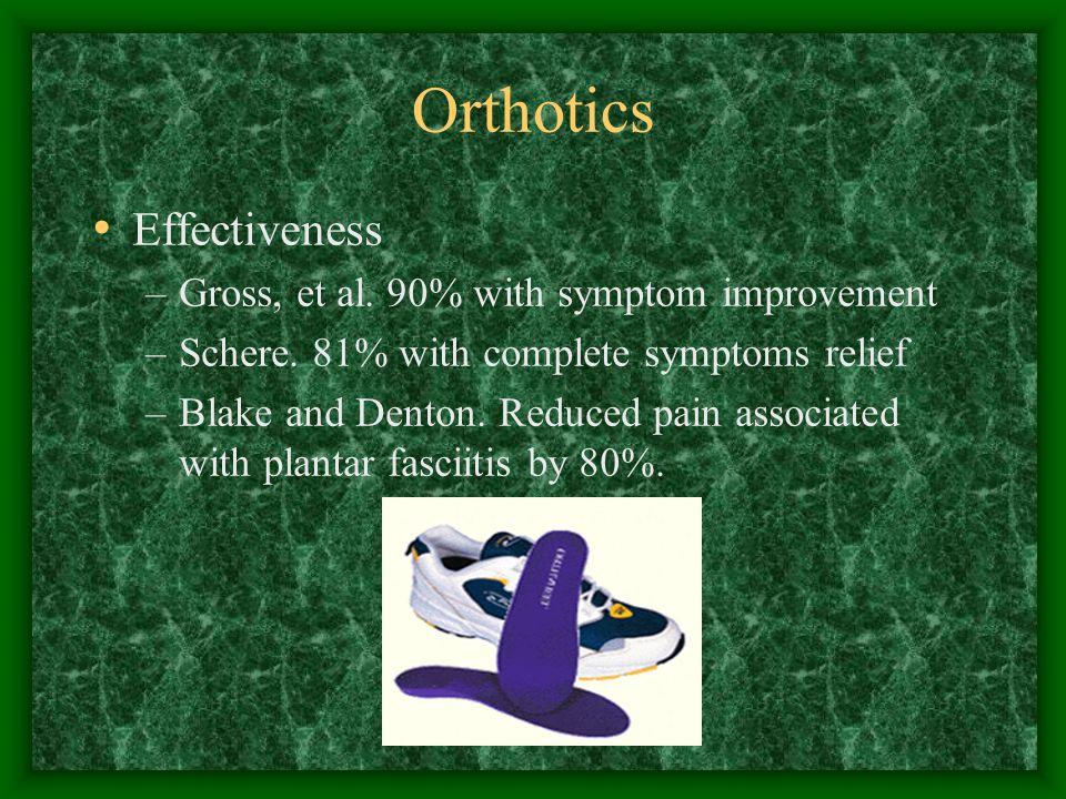 Orthotics Effectiveness Gross, et al. 90% with symptom improvement