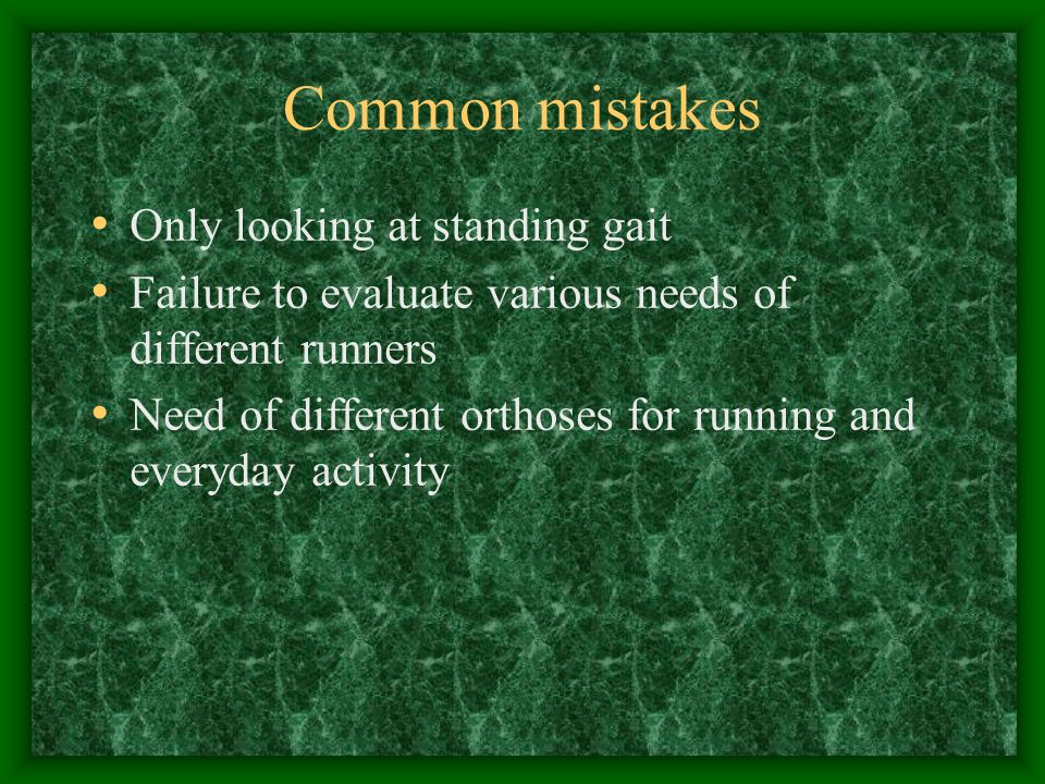 Common mistakes Only looking at standing gait