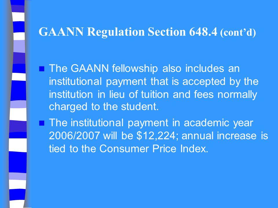 GAANN Regulation Section 648.4 (cont'd)