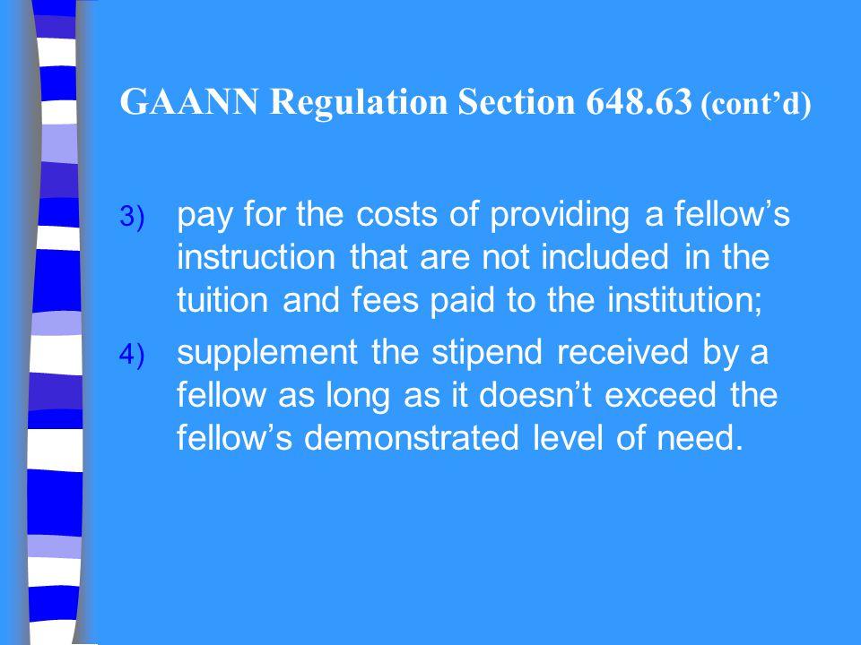GAANN Regulation Section 648.63 (cont'd)
