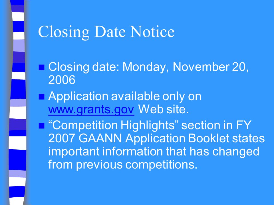 Closing Date Notice Closing date: Monday, November 20, 2006