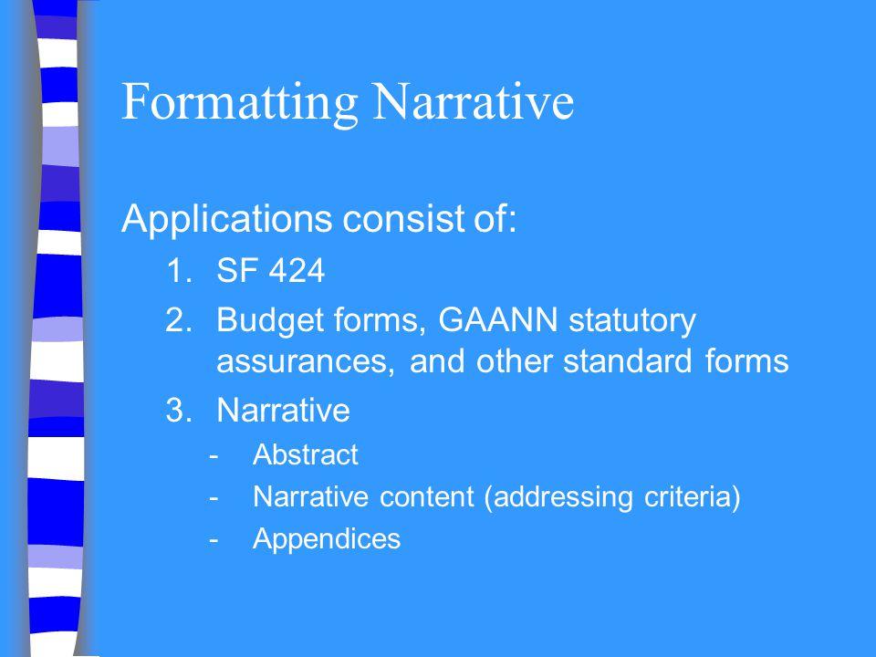 Formatting Narrative Applications consist of: SF 424