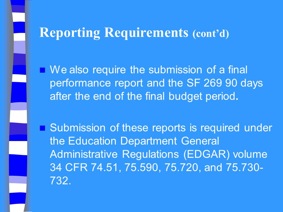 Reporting Requirements (cont'd)