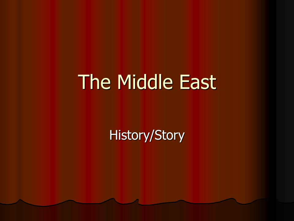 The Middle East History/Story