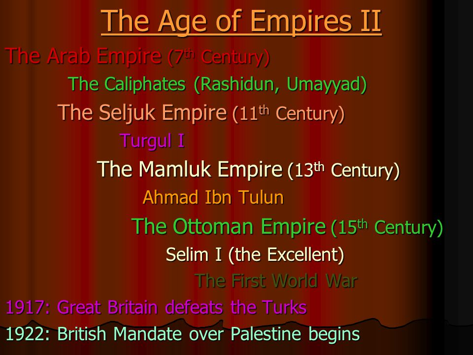 The Age of Empires II The Arab Empire (7th Century)