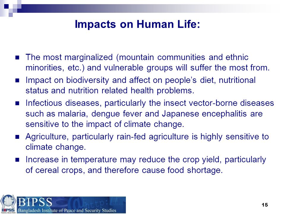 Impacts on Human Life: The most marginalized (mountain communities and ethnic minorities, etc.) and vulnerable groups will suffer the most from.