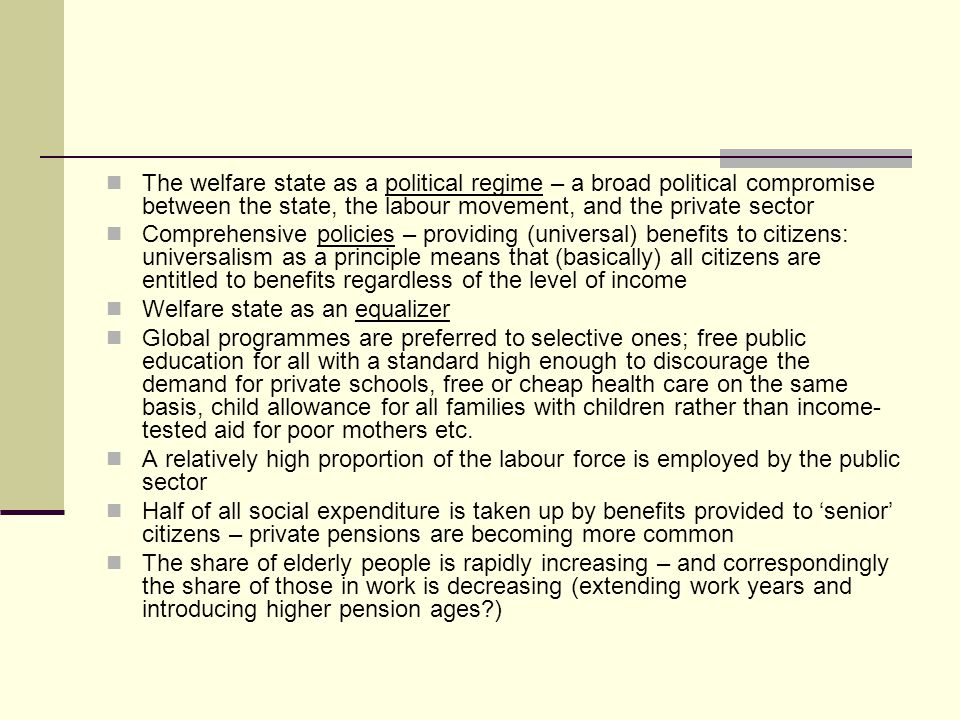 The welfare state as a political regime – a broad political compromise between the state, the labour movement, and the private sector
