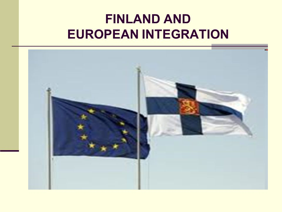 FINLAND AND EUROPEAN INTEGRATION